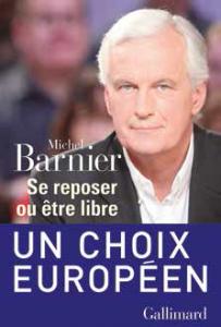 Se reposer ou être libre, le nouvel ouvrage de Michel Barnier paru récemment chez Gallimard.